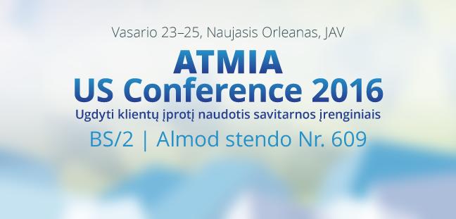 """Į JAV kviečia Bankomatų pramonės asociacijos konferencija """"ATMIA US Conference 2016"""""""