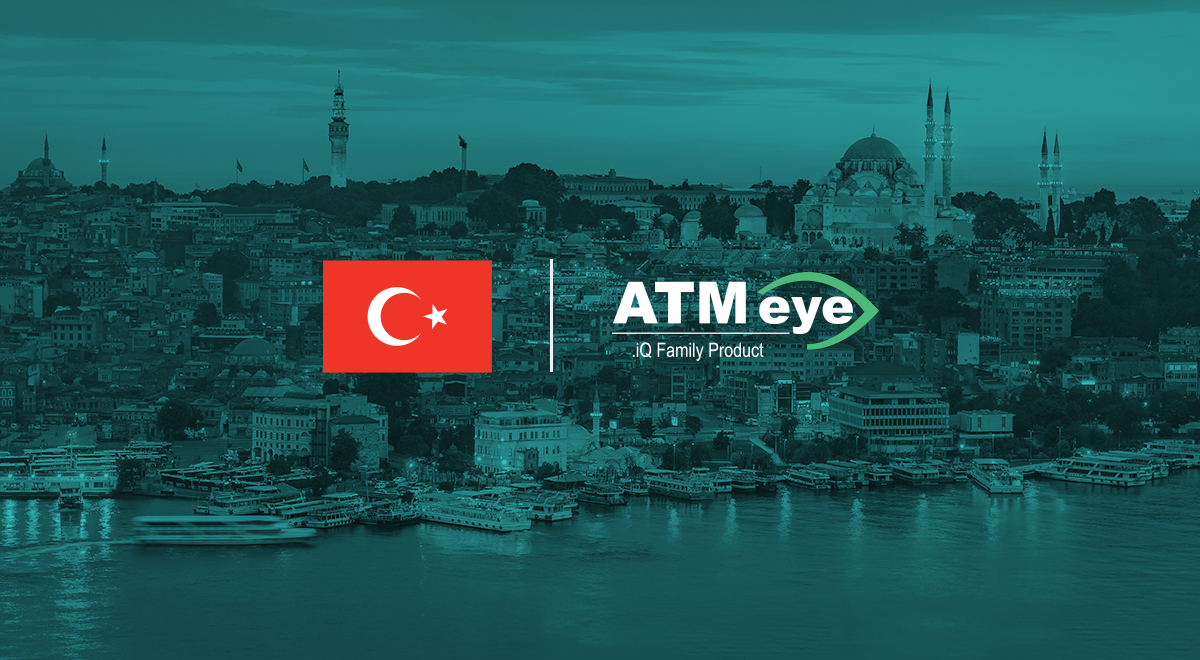 ATMeye.iQ Will Ensure ATM Safety in Turkey